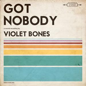 Got Nobody by Violet Bones
