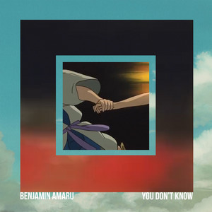 You Don't Know by Benjamin Amaru