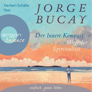 Der innere Kompass - Wege der Spiritualität (Gekürzte Fassung) Audiobook