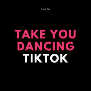 Take You Dancing TikTok