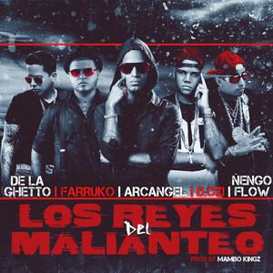 Los Reyes Del Malianteo (feat. Arcangel, Farruko, De La Ghetto, Ñengo Flow & D.Ozi)