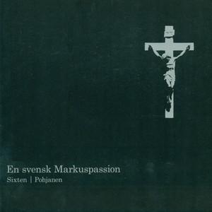En svensk Markuspassion: Introduction: Han var föraktad och övergiven av alla cover art