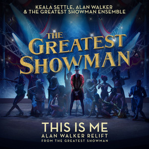 """This Is Me [Alan Walker Relift (From """"The Greatest Showman"""")]"""
