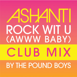Rock Wit U (Awww Baby) [Pound Boys Club Mix]
