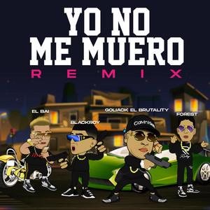 Yo No Me Muero (El Bai Remix)