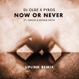Now or Never [Uplink Remix]