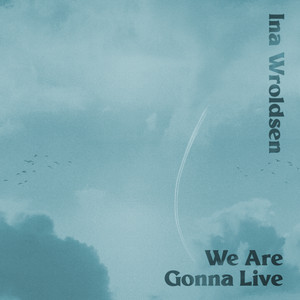We Are Gonna Live