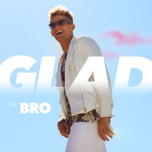 Bro - Glad