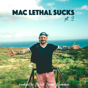 Mac Lethal Sucks, Pt. 2