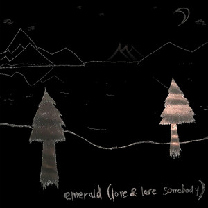 Emerald (Love & Lose Somebody)