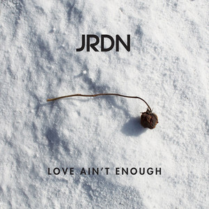 Love Ain't Enough - Single