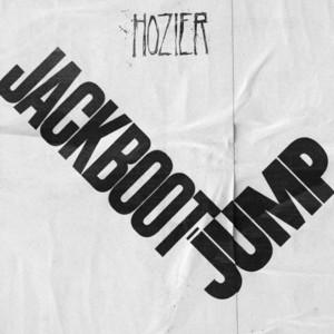 Jackboot Jump  - Hozier
