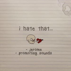 I Hate That...