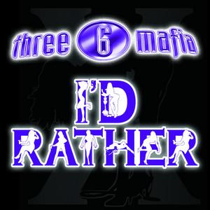 I'd Rather (feat. Unk)