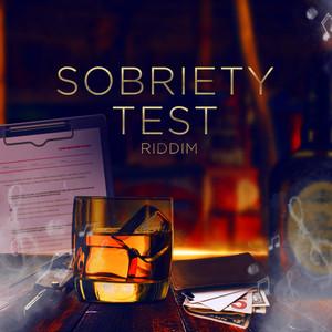 Sobriety Test Riddim