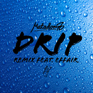 Drip (Remix)