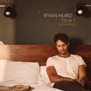 To a T - Stripped by Ryan Hurd