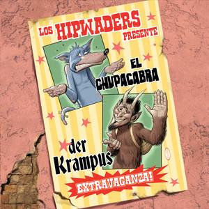 El Chupacabra / Der Krampus Extravaganza!