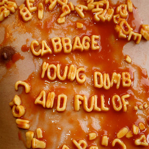 Cabbage  Young, Dumb And Full Of... :Replay