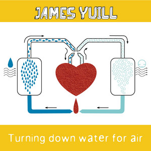 Turning Down Water For Air by James Yuill