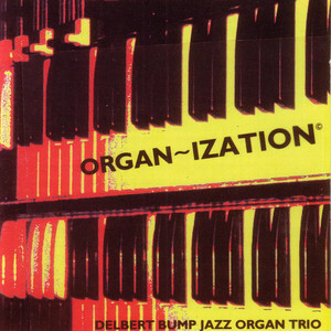 Kinda Cool by Delbert Bump Jazz Organ Trio