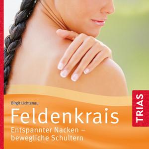 Feldenkrais (Entspannter Nacken - Bewegliche Schultern) Audiobook