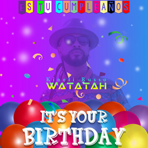 It's your birthday (Es tu compleaños)