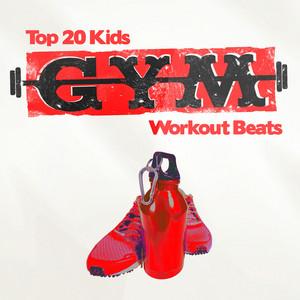Top 20 Kids Gym Workout Beats