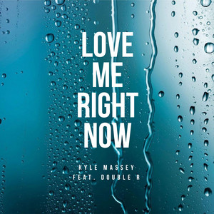 Love Me Right Now