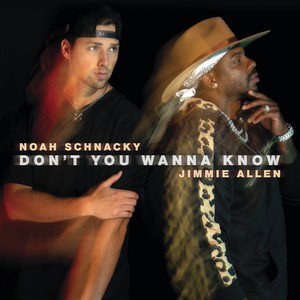 Noah Schnacky, Jimmie Allen - Don't You Wanna Know Mp3 Download