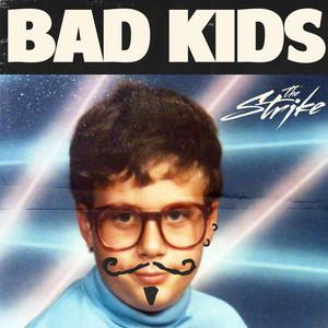 Bad Kids