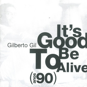 It's Good To Be Alive (Anos 90)