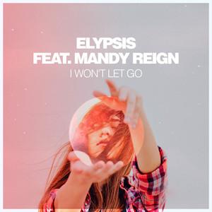 I Won't Let Go by Elypsis, Mandy Reign
