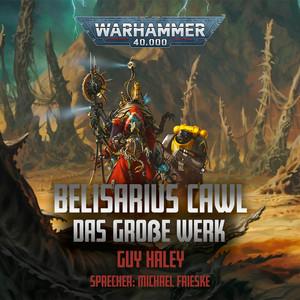 Warhammer 40.000 - Belisarius Cawl: Das große Werk Audiobook