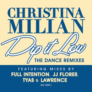 Dip It Low (Dance Remixes)