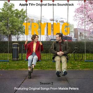 Trying: Season 2  - Maisie Peters