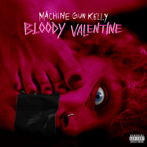 Bloody Valentine by Machine Gun Kelly cover art