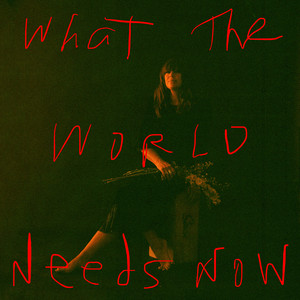 What The World Needs Now - Cat Power