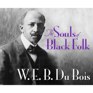 The Souls of Black Folk (Unabridged) Audiobook