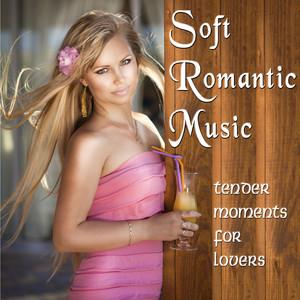 Soft Romantic Music - Tender Moments for Lovers album