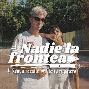 Nadie la Frontea by Kenya Racaile, Lefty Ruggiero