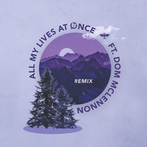 All My Lives at Once (feat. Dom McLennon) [Remix]