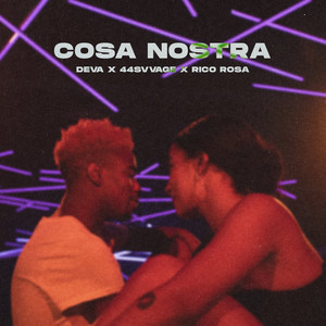 Cosa Nostra by DEVA, 44Svvage, Rico Rosa