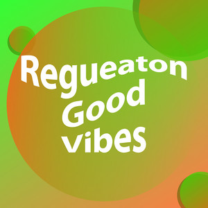Regueaton Good Vibes