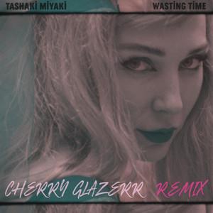 Wasting Time (Cherry Glazerr Remix)