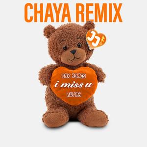 i miss u (Chaya Remix)