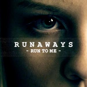 Run To Me (Runaways Theme)
