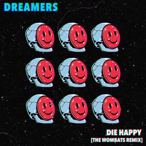 Die Happy (The Wombats Remix)