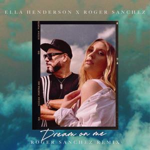 Ella Henderson X Roger Sanchez - Dream On Me