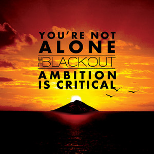 You're Not Alone / Ambition Is Critical